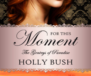 For This Moment: Holly Bush